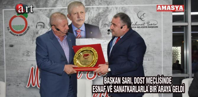 BAŞKAN SARI, DOST MECLİSİNDE ESNAF VE SANATKARLARLA BİR ARAYA GELDİ