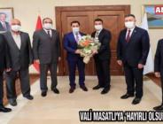 VALİ MASATLI'YA 'HAYIRLI OLSUN' DEDİLER