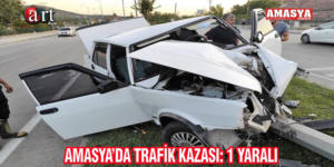 AMASYA'DA TRAFİK KAZASI: 1 YARALI