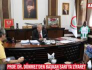 PROF. DR. DÖNMEZ'DEN BAŞKAN SARI'YA ZİYARET