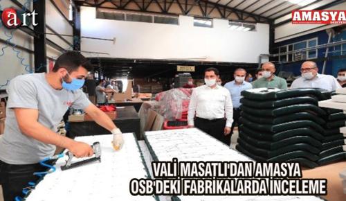 VALİ MASATLI'DAN AMASYA OSB'DEKİ FABRİKALARDA İNCELEME