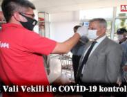 Amasya Vali Vekili ile COVİD-19 kontrolleri