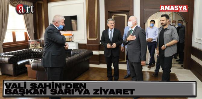 Vali Şahin'den Başkan Sarı'ya Ziyaret