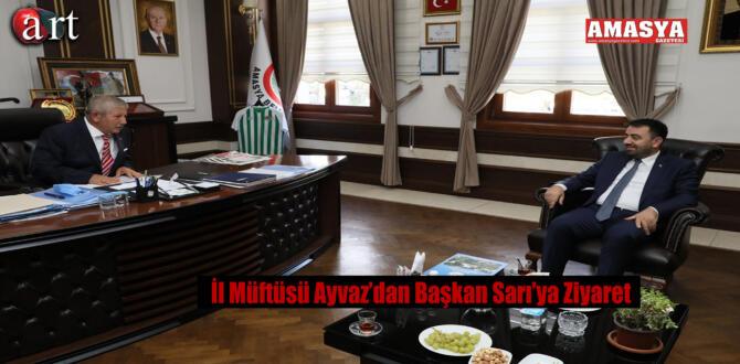 İl Müftüsü Ayvaz'dan Başkan Sarı'ya Ziyaret