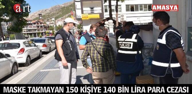 MASKE TAKMAYAN 150 KİŞİYE 140 BİN LİRA PARA CEZASI