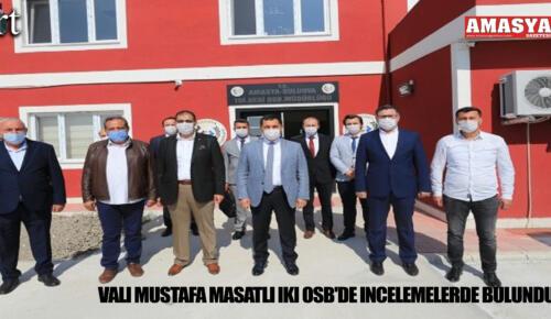 Vali Mustafa Masatlı iki OSB'de İncelemelerde Bulundu