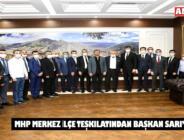 MHP Merkez İlçe Teşkilatından Başkan Sarı'ya Ziyaret