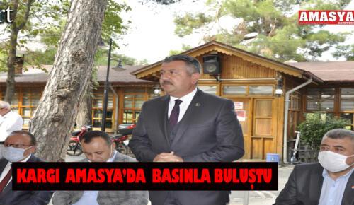 KARGI AMASYA'DA BASINLA BULUŞTU