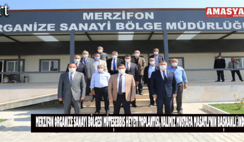 Merzifon Organize Sanayi Bölgesi Müteşebbis Heyeti Toplantısı,MASATLI'nın başkanlığında yapıldı.