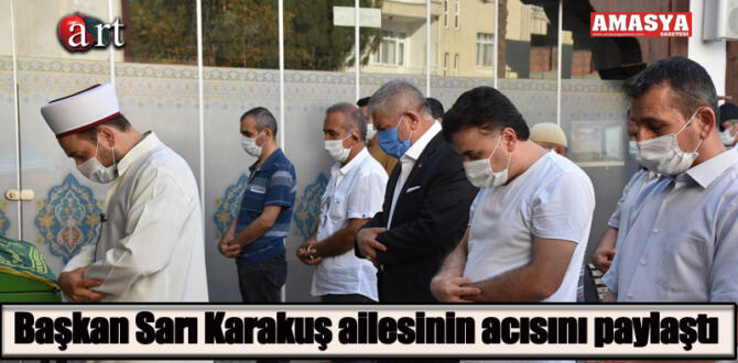 Başkan Sarı, Karakuş ailesinin acısını paylaştı