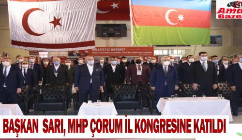Başkan  Sarı, MHP Çorum İl kongresine katıldı