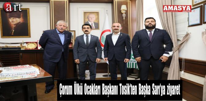 Çorum Ülkü Ocakları Başkanı Tosik'ten Başka Sarı'ya Ziyaret