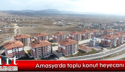 Amasya'da toplu konut heyecanı