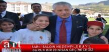 SARI: 'SALGIN NEDENİYLE BU YIL BURUK BİR 23 NİSAN GEÇİRECEĞİZ'