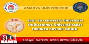 Amasya Üniversitesi 'Turuncu Bayrak' Ödülü Aldı