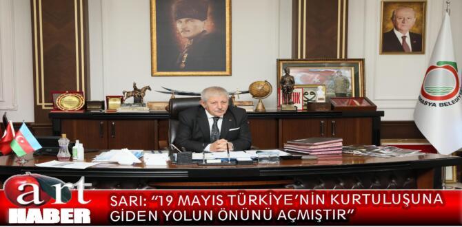 """SARI: """"19 MAYIS TÜRKİYE'NİN KURTULUŞUNA GİDEN YOLUN ÖNÜNÜ AÇMIŞTIR"""""""