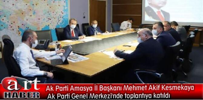 Ak Parti Amasya İl Başkanı Mehmet Akif Kesmekaya  Ak Parti Genel Merkezi'nde toplantıya katıldı