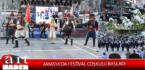AMASYA'DA FESTİVAL COŞKULU BAŞLADI