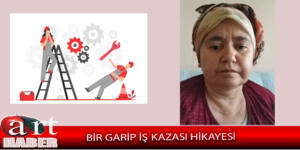 BİR GARİP İŞ KAZASI HİKAYESİ