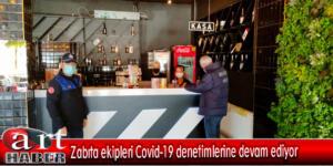 Zabıta ekipleri Covid-19 denetimlerine devam ediyor